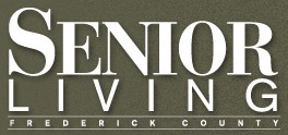 Senior Living - Frederick County. Engaging Adults, Informing Families and Caregivers